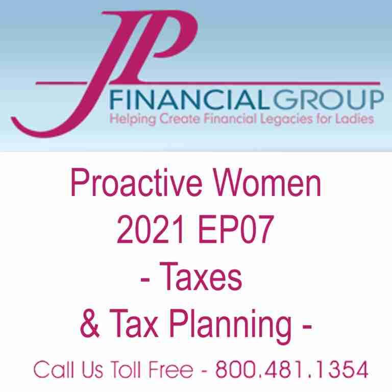 2021 EP07 Proactive Woman w Joyce Palmer – TAXES & TAX PLANNING w Chaz Laney